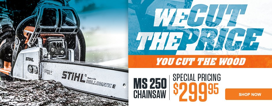 Save Now on the STIHL MS 250 Chainsaw!